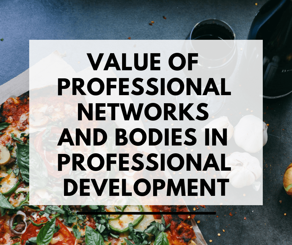 Value of Professional Networks and Bodies in Professional Development